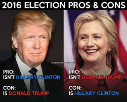 Clinton and Trump - Pros and Cons