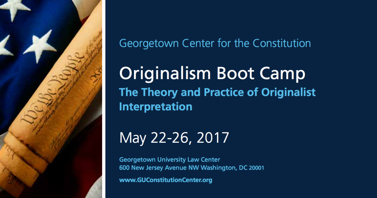 Originalism Bootcamp at Georgetown's Center for the Constitution